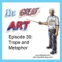 Artwork for Episode 30: Trope and Metaphor