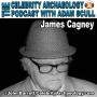 Artwork for CA PODCAST EPISODE 74 - James Cagney