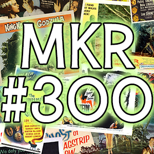 Monster Kid Radio #300 - A Celebration, a Reflection, and a Look Ahead
