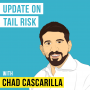 Artwork for Chad Cascarilla – Update on Tail Risk - [Invest Like the Best, EP.165]