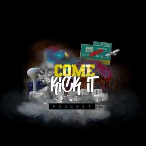Come Kick It Podcast