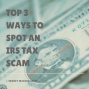 Artwork for Top 3 ways to spot an IRS scam with Mike Brock and Susan Speirs