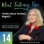 Artwork for 14: Real Talking Tips - Verbs Have Action... Right?