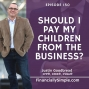 Artwork for Should I Pay My Children From The Business?