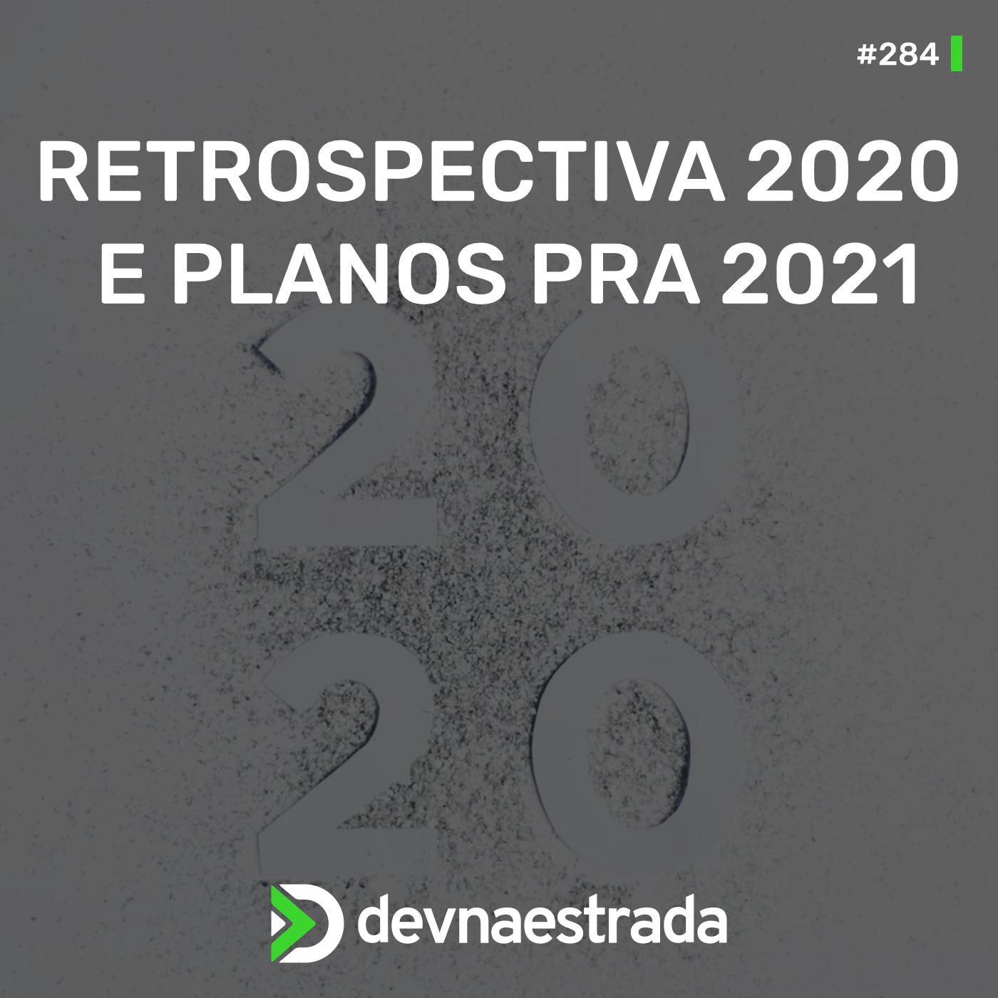 Retrospectiva 2020 e planos pra 2021