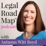 Artwork for Intro to the Legal Road Map podcast and lawyer Autumn Witt Boyd (LRM S1E0)