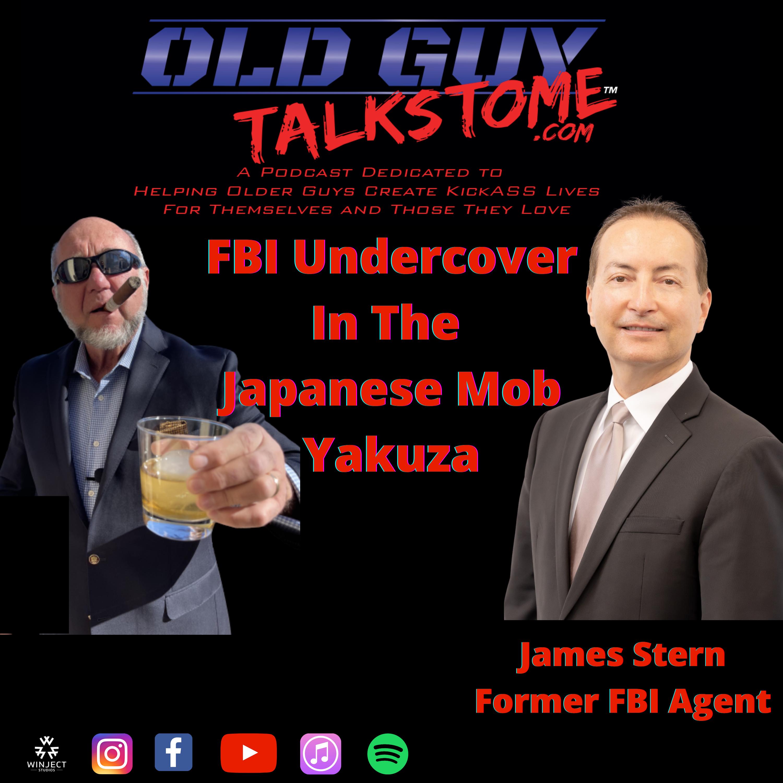 OldGuyTalksToMe - 82. FBI Undercover in the Japanese Mob, Yakuza