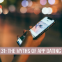 Artwork for 31: The Myths of App Dating