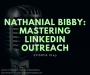 Artwork for #149 - Nathanial Bibby: Mastering LinkedIn Outreach
