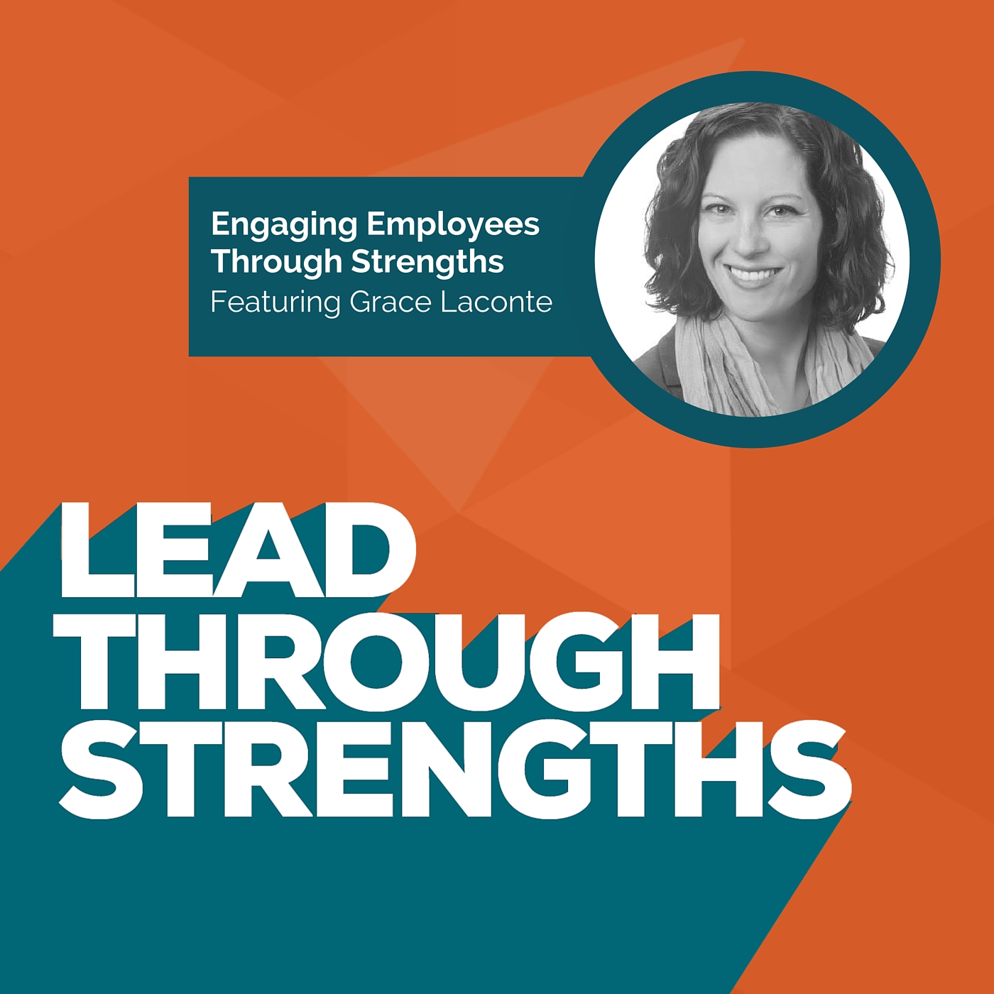 Engage Employees Through Strengths - With Grace Laconte