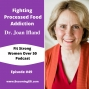 Artwork for Fighting Processed Food Addiction with Dr. Joan Ifland