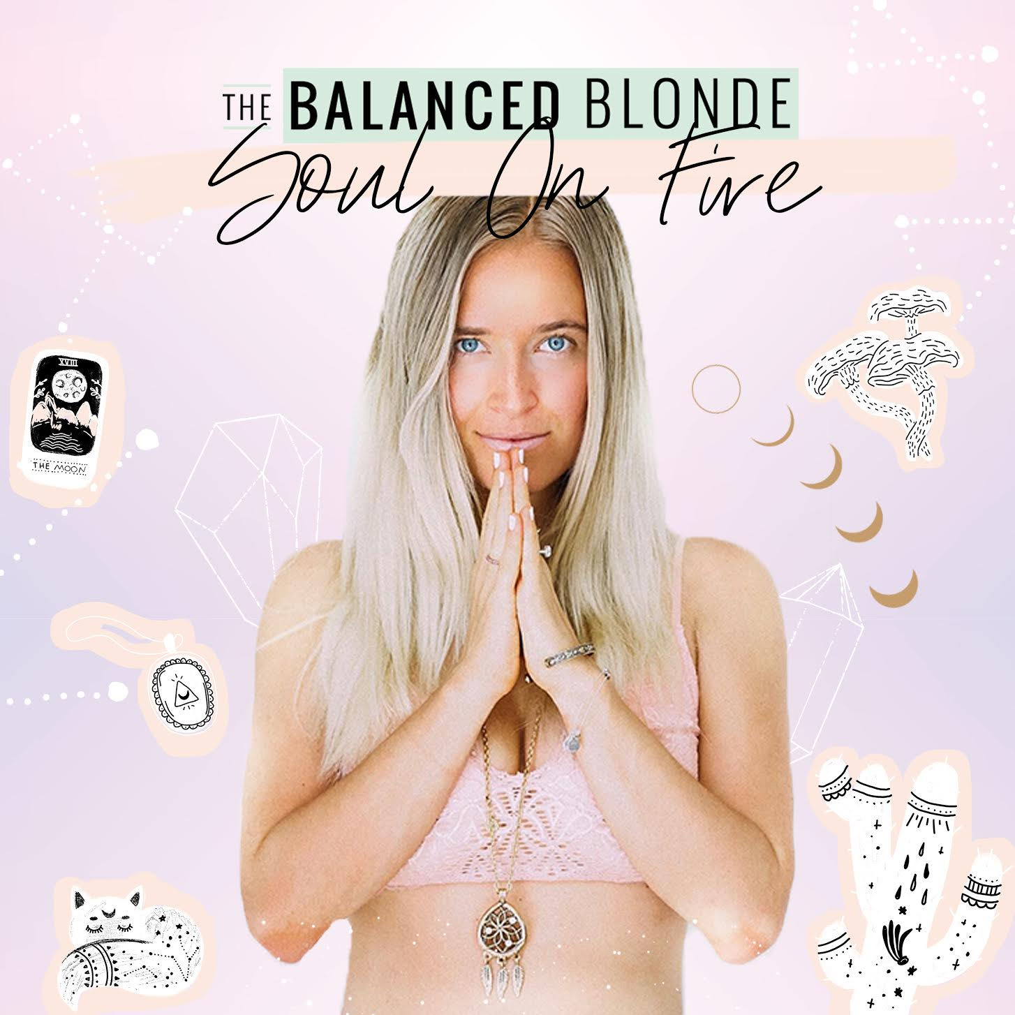 The Balanced Blonde Podcast // Soul On Fire show art