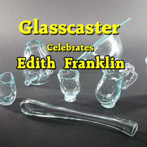 Glasscaster Celebrates Edith Franklin
