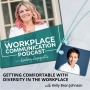Artwork for #024 - Getting Comfortable with Diversity in the Workplace with Kelly Bron Johnson
