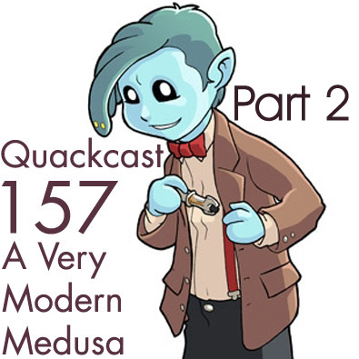 Episode 158 - A Very Modern Modest Medusa, part 2