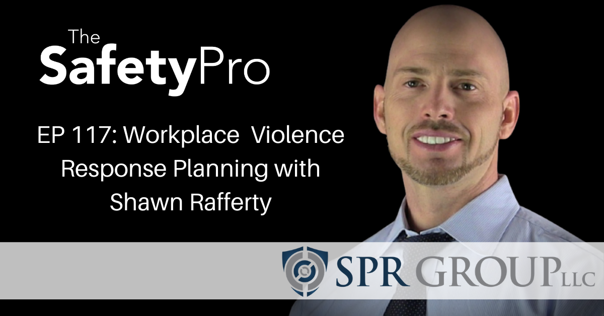 Workplace Violence Response Planning with Shawn Rafferty