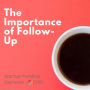 Artwork for Startup Funding Espresso -- The Importance of Follow-Up