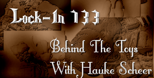 Lock-In 133 - Behind The Toys with Hauke Scheer