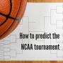 Artwork for How to predict the NCAA tournament