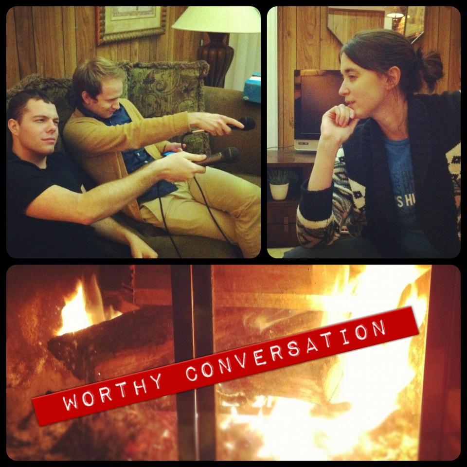 Worthy Conversation   Episode Two