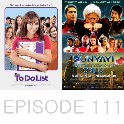 Episode 111 - The To Do List and Turks in Space