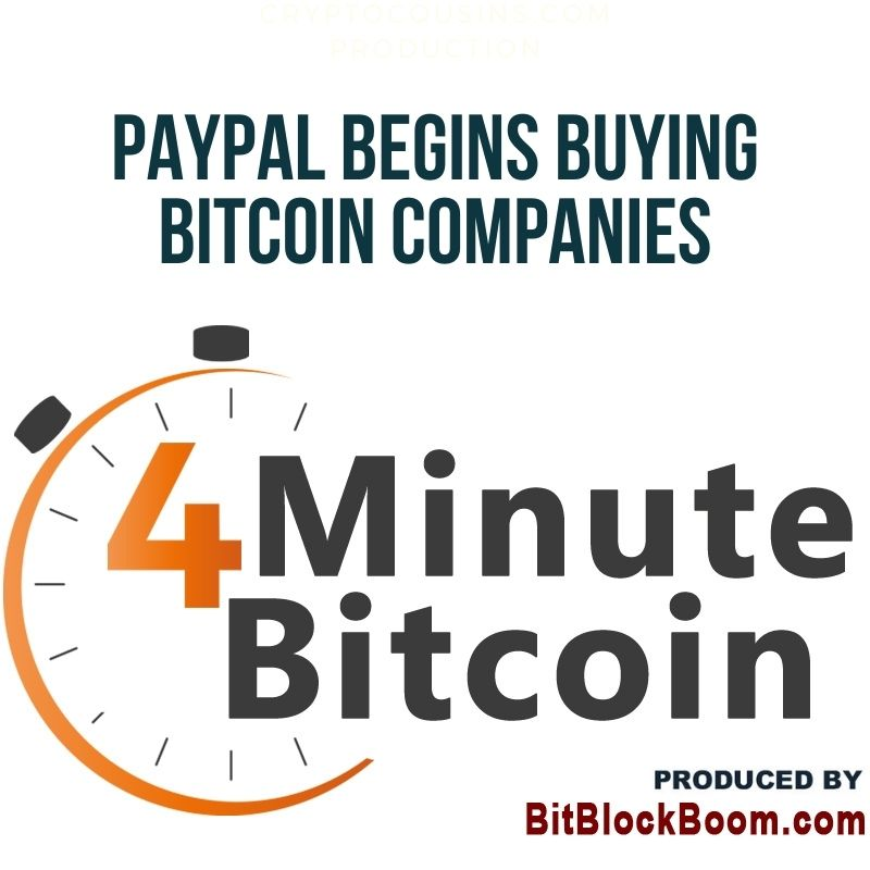 PayPal Begins Buying Bitcoin Companies