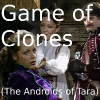 Game of Clones (The Androids of Tara)