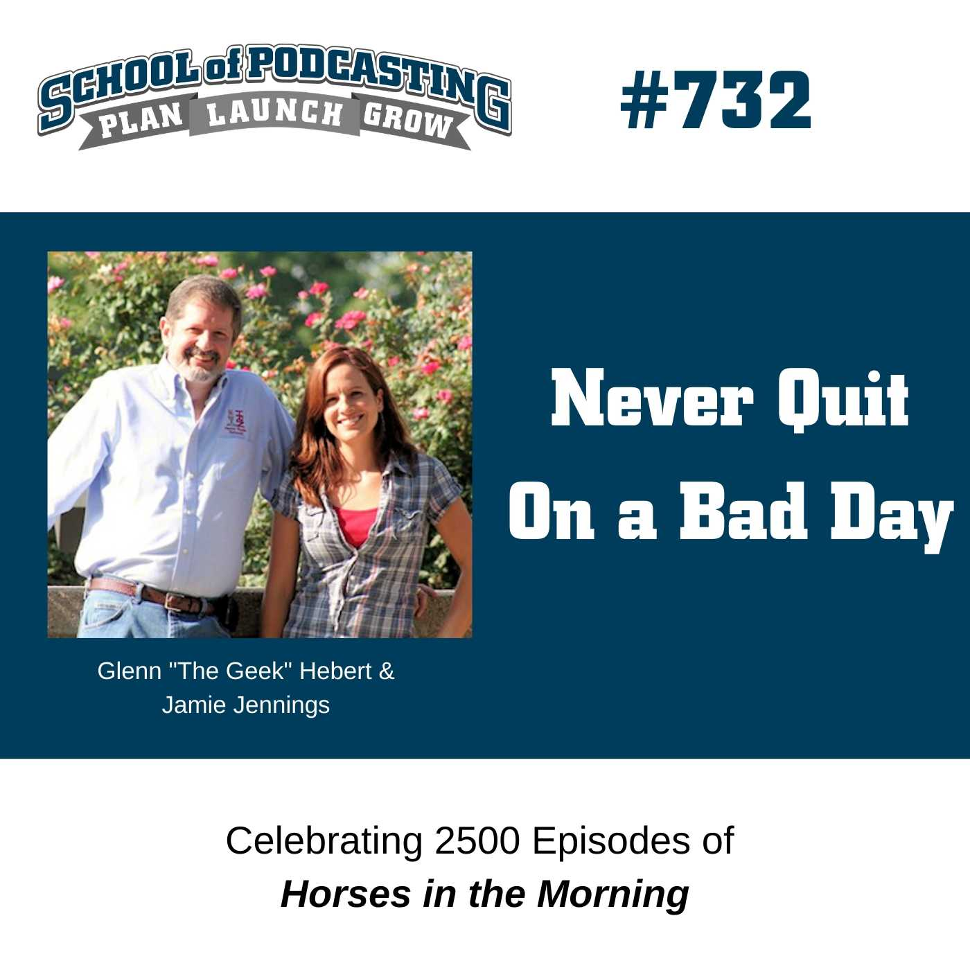 Don't Quit On a Bad Day - How Glenn and Jamie Thrive After 2500 Episodes