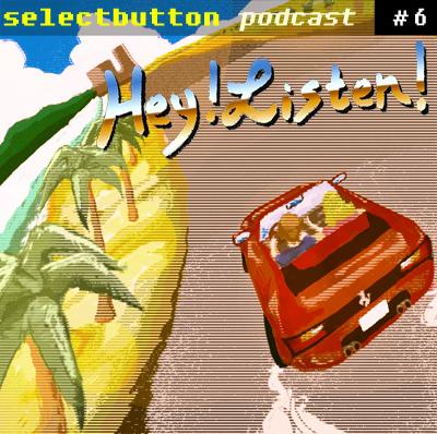 Episode 6: Hey! Listen!