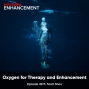 Artwork for Oxygen for Therapy and Enhancement ft. Scott Sherr || Episode 49