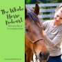 Artwork for Whole Horse | Healthy Activation + Embracing Discomfort with Jane Pike of The Confident Rider