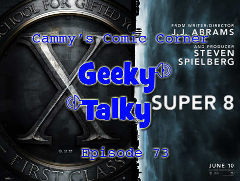 Cammy's Comic Corner - Geeky Talky - Episode 73