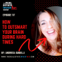 Artwork for EP 117: (Minisode) How to Outsmart Your Brain During Hard Times