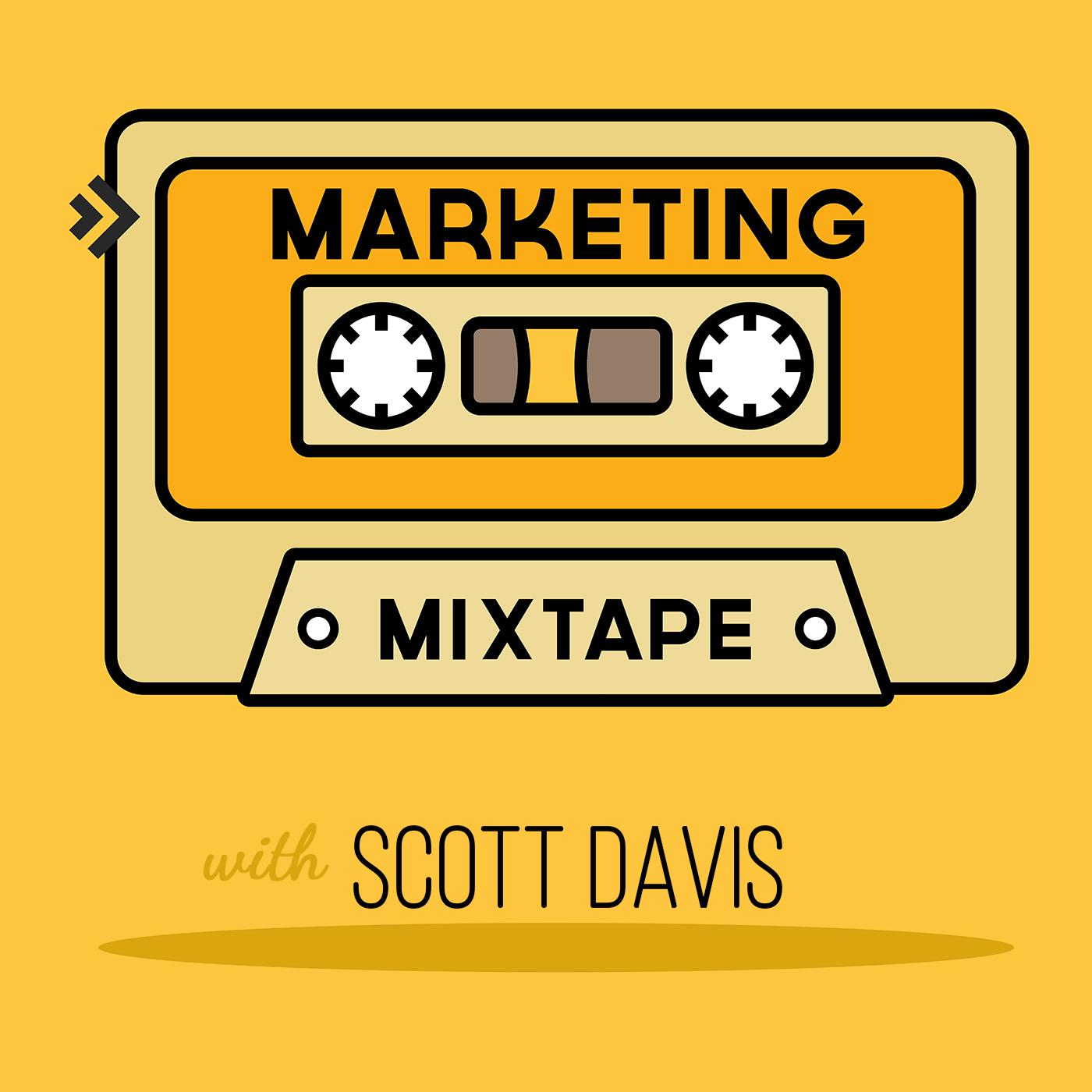 Marketing Mixtape with Scott Davis show art