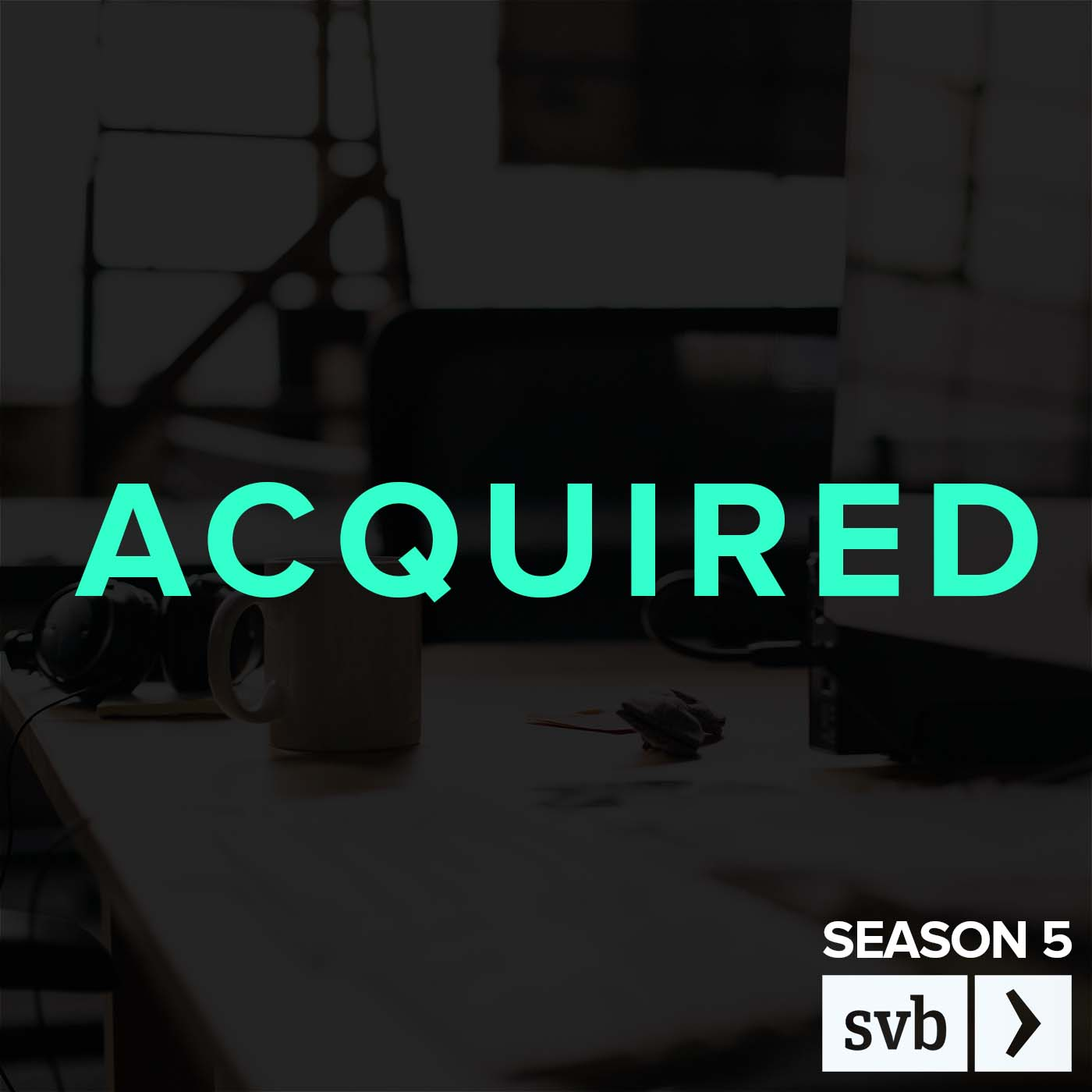 Acquired | Podbay