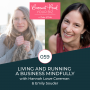 Artwork for 059 - Living & Running a Business Mindfully with Hannah Lowe Corman and Emily Souder