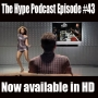 Artwork for The Hype Podcast Episode 43: Now available in HD