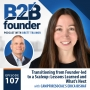 Artwork for 107. Transitioning from Founder-led to a Scaleup: Lessons Learned and What's Next with CampfireSocial's Erica Bishaf