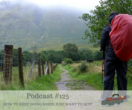 Podcast #125 - How to keep going when all you want to do is quit