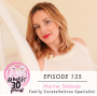 Artwork for Ep. 135 - Family Constellations: Connecting Your Inner Child to Your Adult Self + Healing Generational Trauma with Marine Sélénée
