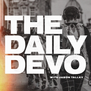 The Daily Devo with Jason Talley