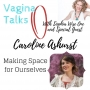 Artwork for 009: Making Space for Ourselves with Caroline Grace Ashurst