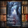 Artwork for TOMEGORIA 05 – Three Winter Ghosts by Gary Sargent