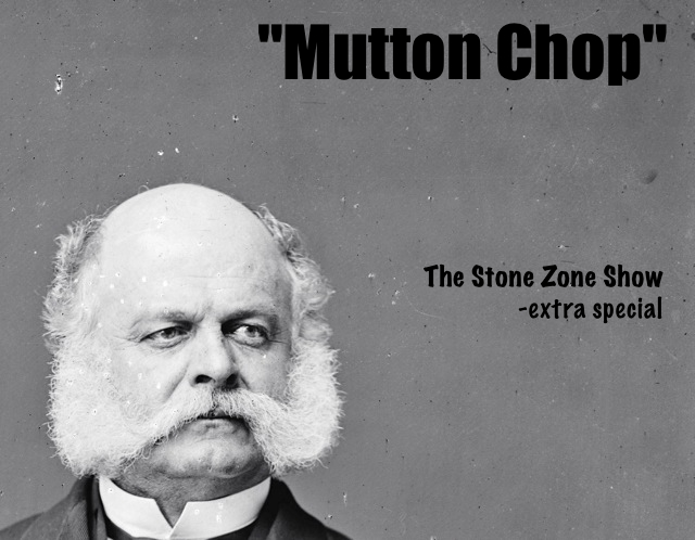"""Mutton Chop"" The Stone Zone Show"