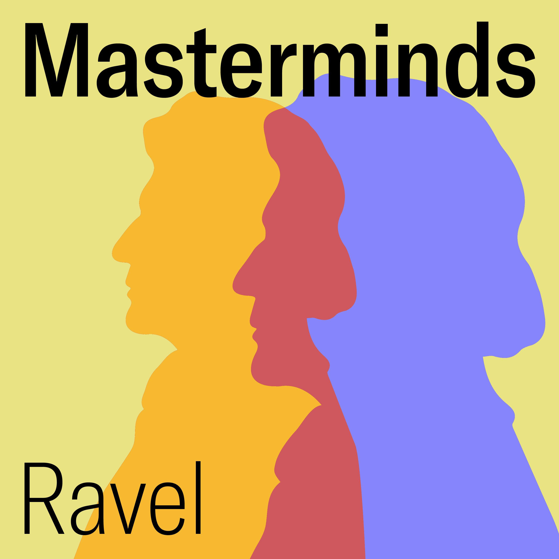 22. Masterminds - Maurice Ravel