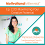 Artwork for 2.20: Maximizing Your Creative Potential with Patricia Echeverria
