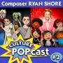 Artwork for Culture POPCast #2: Composer Ryan Shore on Star Wars and Julie Andrews