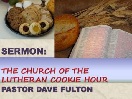 The Church of the Lutheran Cookie Hour