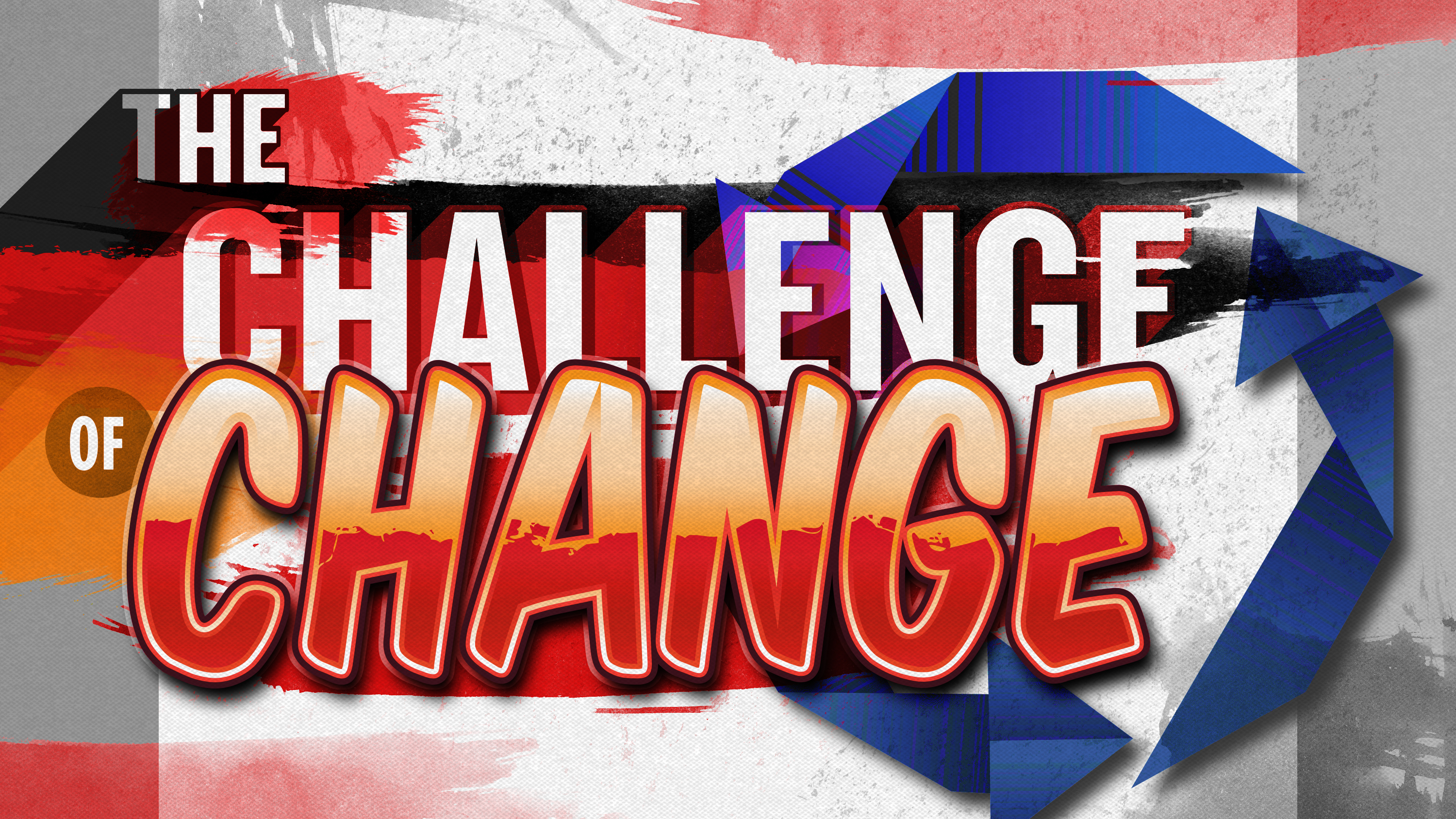 Artwork for The Challenge of Change Change Requires Focused Thinking 2-22-15