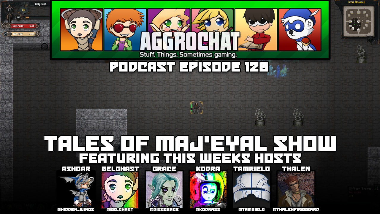 AggroChat #126 - The Tales of Maj'Eyal Show